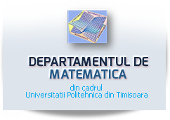 Mathematics Department of Politehnic University of Timisoara.